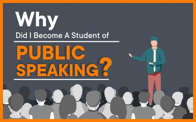 Why Did I Become A Student of Public Speaking?