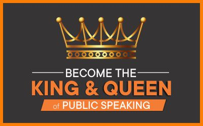 Become The King and Queen of Public Speaking