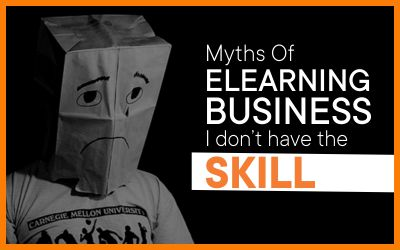 The Skill Needed To Start An eLearning Business