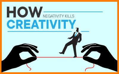 How Negativity Kills Creativity