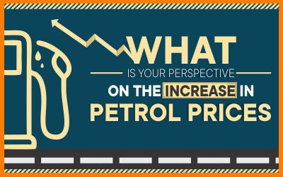 What Is Your Perspective On The Increase In Petrol Prices.