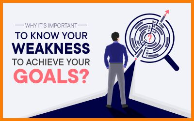 Why It's Important To Know Your Weakness To Achieve Your Goals?