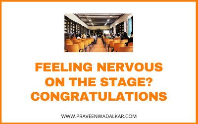 Feeling Nervous On The Stage? Congratulations!!!