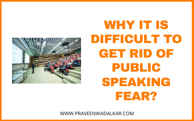 Why It's Difficult To Get Rid of Public Speaking Fear