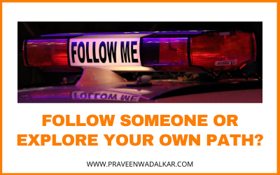 Follow Someone or Explore Your Own Path