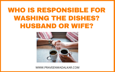 Who Is Responsible For Washing Dishes.. Husband or Wife?