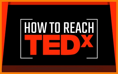 How To Reach TEDx