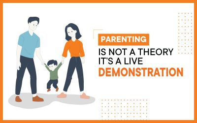 Parenting Is Not A Theory. It's A Live Demonstration
