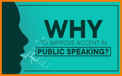 Why To Improve Accent In Public Speaking