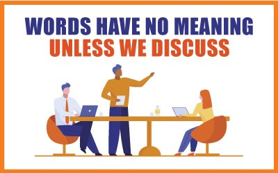 Words have no meaning ..unless we discuss