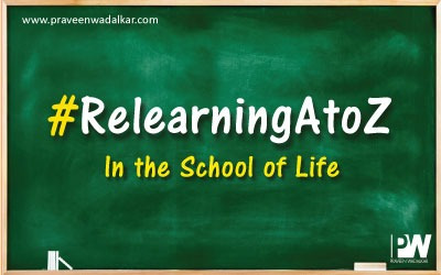 Relearning A-Z in the school of Life